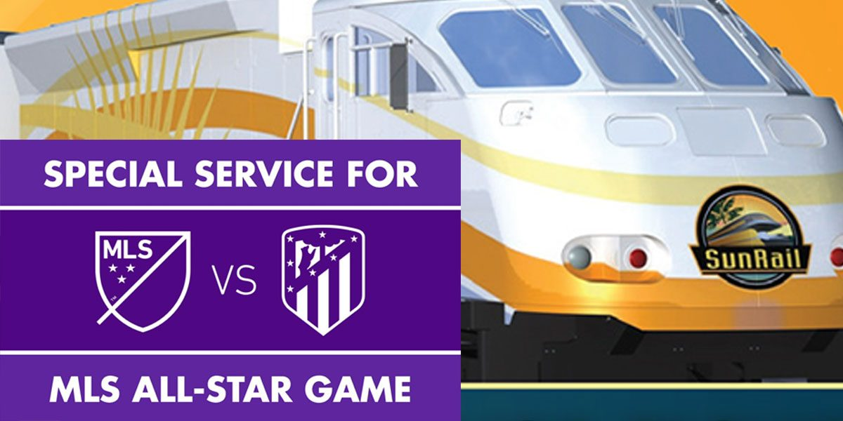 SunRail MLS All Star Game July 2019