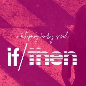 Theater West End to stage Central Florida Regional Premiere of 'If/Then' in Historic Downtown Sanford
