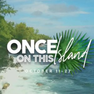 Theater West End Kicks Off Second Season with 'Once On This Island' in Historic Downtown Sanford