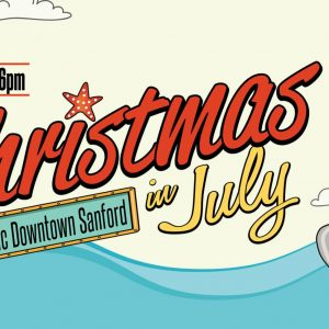 Christmas in July Shopping Event in Historic Downtown Sanford